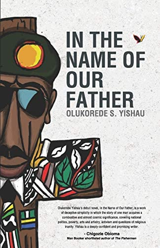 The novel, In the Name of our Father: reminds us of our collective pains